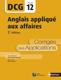 Dominique Daugeras et Claire Cornet - DCG12 Anglais appliqué aux affaires - Corrigés des applications.