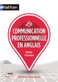 Dominique Daugeras et Patricia Janiaud-Powell - La communication professionnelle en anglais.