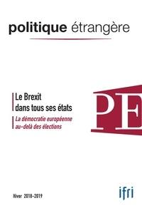Dominique David et Marc Hecker - Politique étrangère N° 4, hiver 2018-201 : Le Brexit dans tout ses états.