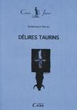 Dominique Dayau - Délires Taurins.