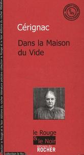 Dominique de Cérignac - Dans la Maison du Vide.