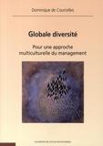 Dominique de Courcelles - Globale diversité - Pour une approche multiculturelle du management.