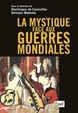 Dominique de Courcelles et Ghislain Waterlot - La mystique face aux guerres mondiales.