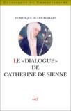 """Dominique de Courcelles - Le """"Dialogue"""" de Catherine de Sienne."""
