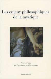 Dominique de Courcelles et Lizzie Boubli - Les enjeux philosophiques de la mystique.
