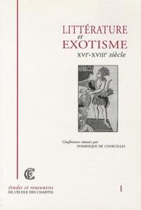 Dominique de Courcelles - Littérature et exotisme - XVIe-XVIIIe siècle.