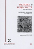 Dominique de Courcelles - Mémoire et subjectivité (XIVe-XVIIe siècle) - L'entrelacement de memoria, fama et historia.
