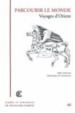 Dominique de Courcelles - Parcourir le monde - Voyages d'Orient.