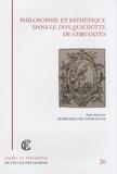 Dominique de Courcelles - Philosophie et esthétique dans le Don Quichotte de Cervantès.