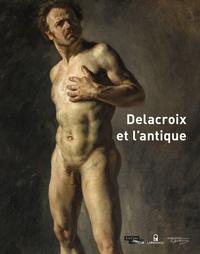 Dominique de Font-Réaulx - Dans l'atelier - L'antiquité secrète de Delacroix.