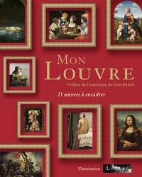 Dominique de Font-Réaulx - Mon Louvre - 21 reproductions à encadrer.