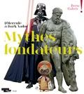 Dominique de Font-Réaulx et Frédérique Leseur - Mythes fondateurs - D'Hercule à Dark Vador.