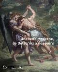 Dominique de Font-Réaulx et Marie Monfort - Une lutte moderne, de Delacroix à nos jours.