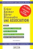 Dominique de Guibert - Créer, animer, gérer, dissoudre une association.