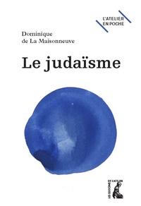 Dominique de La Maisonneuve - Le judaïsme - Tout simplement.