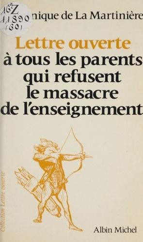 Lettre ouverte à tous les parents qui refusent le massacre de l'enseignement