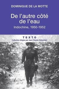 De lautre côté de leau - Indochine, 1950-1952.pdf