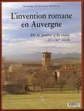 Dominique de Larouse-Montlosier - L'invention romane en Auvergne - De la poutre à la voûte Xe-XIe siècle.