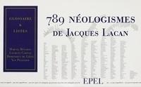 Dominique de Liège et Marcel Bénabou - 789 néologismes de Jacques Lacan.