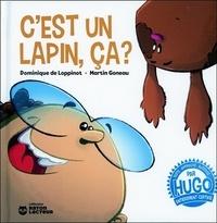 Dominique de Loppinot et Martin Goneau - C'est un lapin, ça ?.