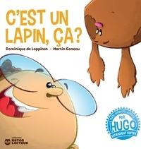 Dominique de Loppinot et Martin Goneau - C'est un lapin, ça?.