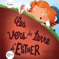 Dominique de Loppinot et AnneMarie Bourgeois - Les vers de terre d'Esther - Collection BAMBOU.