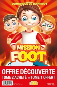 Dominique de Loppinot - Mission Foot Tome 2 : Opération Phénix - Avec Mission Foot Tome 1 offert.