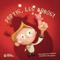 Dominique de Loppinot et Anne Marie Bourgeois - Partis, les bobos!.