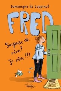 Dominique de Loppinot - Fred  : Surprise de rêve ? Je rêve !!! - Nº 2.