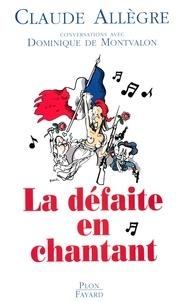 Dominique de Montvalon et Claude Allègre - La défaite en chantant.