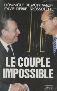 Dominique de Montvalon et Sylvie Pierre-Brossolette - Le Couple impossible.