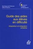 Dominique de Peslouan et Gilles Rivalland - Guide des aides aux élèves en difficulté - Adaptation et intégration scolaire.