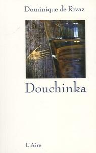 Dominique de Rivaz - Douchinka - (Petite âme).