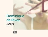Dominique de Rivaz - Jeux.