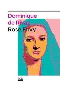 Dominique de Rivaz - Rose Envy.