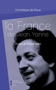 Dominique de Roux - La France de Jean Yanne.