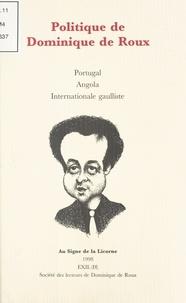 Dominique de Roux - Politique de Dominique de Roux.