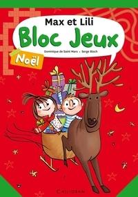 Dominique de Saint Mars et Serge Bloch - Bloc jeux Noël Max et Lili.