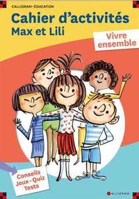 Dominique de Saint Mars et Serge Bloch - Cahier d'acitivtés Max et Lili - Vivre ensemble.