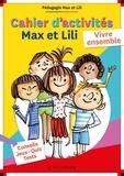 Dominique de Saint Mars et Serge Bloch - Cahier d'activités Max et Lili - Vivre ensemble.