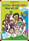 Dominique de Saint Mars et Serge Bloch - Cahier d'activités Max et Lili - Vivre aujourd'hui.