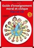 Dominique de Saint Mars et Serge Bloch - Guide d'enseignement moral et civique Max et Lili - Cycle 3 programme 2015.