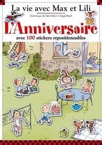 Dominique de Saint Mars et Serge Bloch - L'Anniversaire avec 100 stickers repositionnables - 5 grands décors : L'arrivée des amis ; La course en sac ; Le goûter ; Les jeux dans le jardin ; Le film.