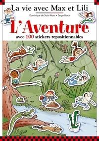 Dominique de Saint Mars et Serge Bloch - L'Aventure avec 100 stickers repositionnables.