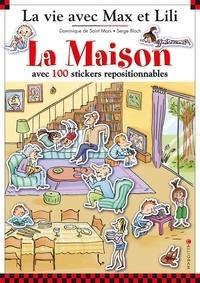 Dominique de Saint Mars et Serge Bloch - La Maison - Avec 100 stickers repositionnables.