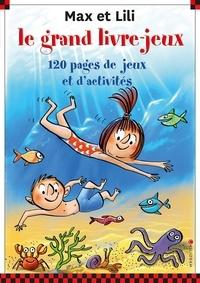 Dominique de Saint Mars et Serge Bloch - Le grand livre-jeux Max et Lili.