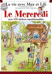Dominique de Saint Mars et Serge Bloch - Le Mercredi - Avec 100 stickers repositionnables.