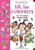 Dominique de Saint Mars et Serge Bloch - Lili, fan d'amoureux - Avec 150 stickers repositionnables.