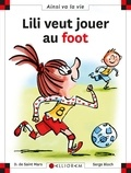 Dominique de Saint Mars et Serge Bloch - Lili veut jouer au foot.