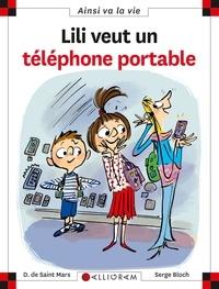 Dominique de Saint Mars et Serge Bloch - Lili veut un téléphone portable.